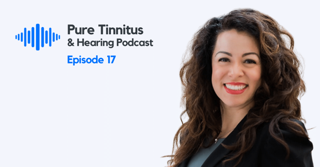 Pure Tinnitus and Hearing Podcast with Priscilla Lopez